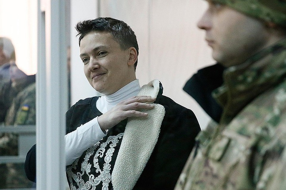 Надежда Саваченко сразу после своего ареста объявила голодовку